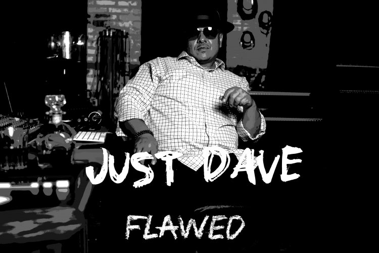 """""""Just Dave"""" released new Rap single  """"Flawed"""" on digital platforms and has been scoring high in radio tests."""